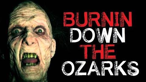 """Burnin' Down The Ozarks"" Creepypasta"