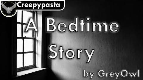 Creepypasta A Bedtime Story by GreyOwl
