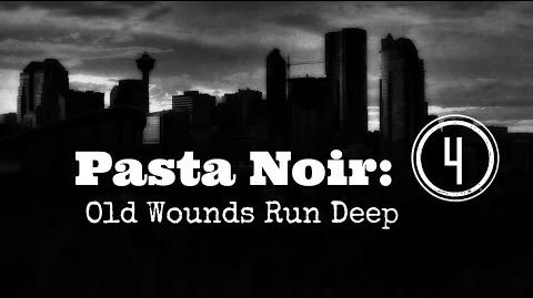 "ASMR ""Pasta Noir Old Wounds Run Deep"" Creepypasta (Part 4 of 12) Let's Read!"