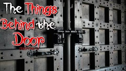 """The Things Behind the Door"" Creepypasta Wikia - Creepy Story"