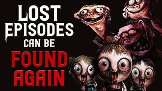 Lost Episodes Can Be Found Again - Creepypasta Scary Stories
