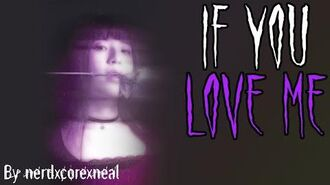 """If You Love Me"" A Horror Story Written by NerdxCorexNeal"