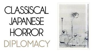 Classical Japanese Horror Diplomacy