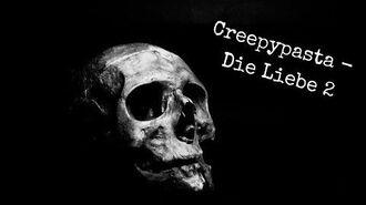 Creepypasta - Die Liebe 2 GERMAN