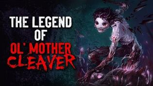 """The Legend of Ol' Mother Cleaver"" Creepypasta"