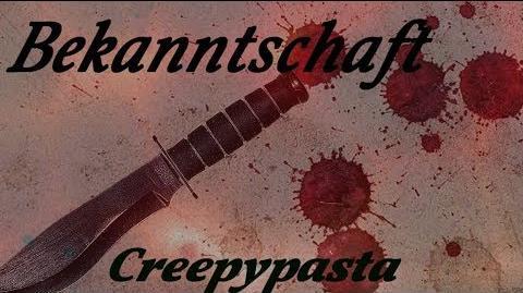 Bekanntschaft - German Creepypasta