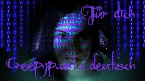 -CREEPYPASTA- Für dich - Autor Vex - grusel Hörspiel Horror Hörbuch -Sprecherin Sicanda-