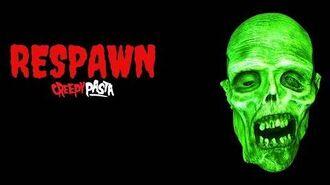 """""""Respawn"""" Creepypasta Wikia-1"""