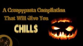 A Creepypasta Compilation That Will Give You Chills