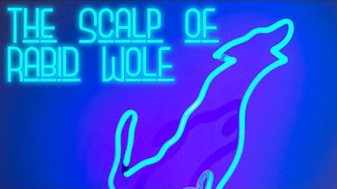 -CREEPYPASTA-- THE SCALP OF RABID WOLF