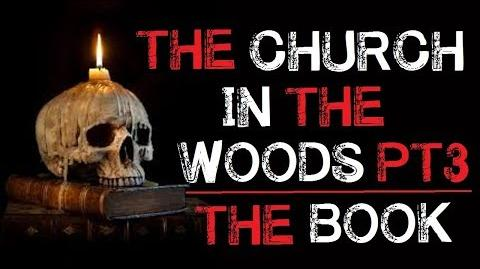 """The Church in the Woods The Book"" Part 3 Creepypasta"
