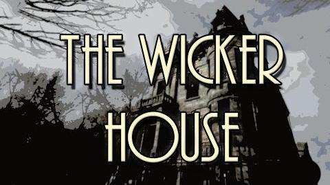 """""""The Wicker House"""" Creepypasta Ft"""