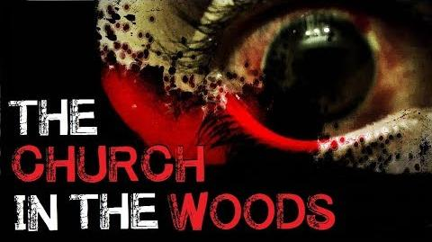 """""""The Church in the Woods"""" Complete Creepypasta"""