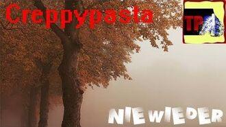 Nie Wieder - Crepypasta Germany Deutsch + 2 Creppypasta 😱 Creative TV