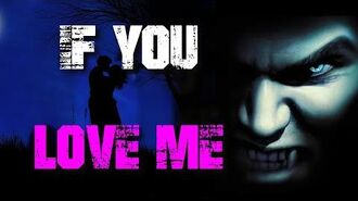 """If You Love Me"" Creepypasta"