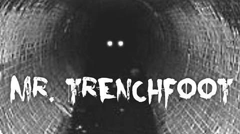 """Mr. Trenchfoot"" Creepypasta-0"