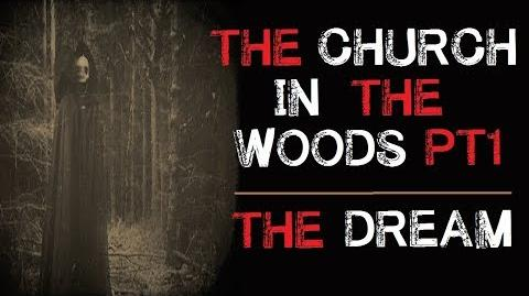 """The Church in the Woods The Dream"" Part 1 Creepypasta"
