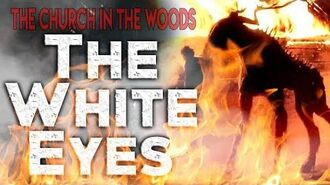 """""""The Church in the Woods The White Eye"""" CreepyPasta Storytime"""