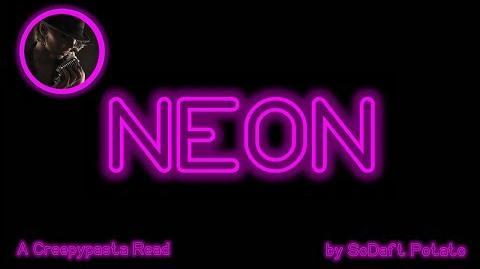 Neon -- A Creepypasta Read