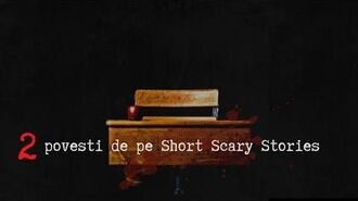 Doua povesti de pe Short Scary Stories Povesti de groaza