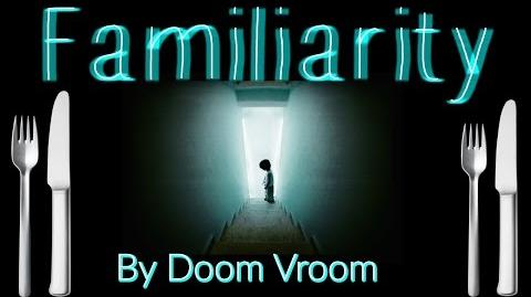 Familiarity - Written By Doom Vroom