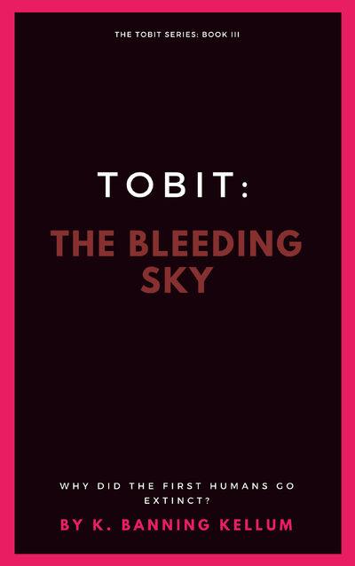 Tobit Bleeding Sky