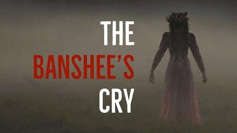 ''The Banshee's Cry'' - AWARD WINNING CREEPYPASTA MARCH 2018
