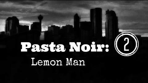 "ASMR ""Pasta Noir Lemon Man "" Creepypasta (Part 2) Let's Read!"