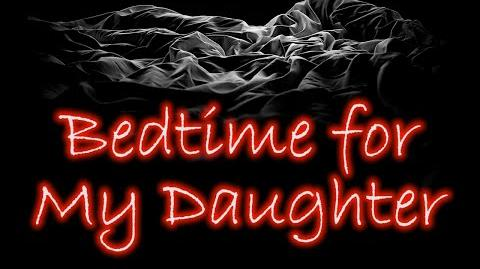 "Creepypasta ""Bedtime for My Daughter"" by JohnathanNash"