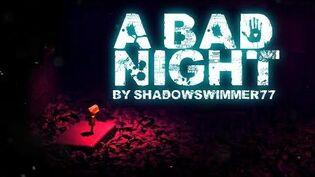 A BAD NIGHT