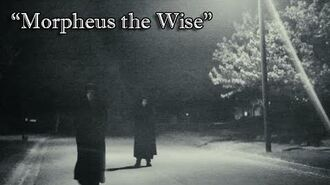 """Morpheus the Wise"" Creepypasta"