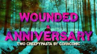"""""""Wounded"""" & """"Anniversary"""" 2 Creepypasta by Cornconic Nevermore Storytime-0"""