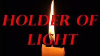 The Holder of Light - Holder Series- (Reboot)