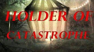 Holder of Catastrophe - Holder Series- (Reboot)