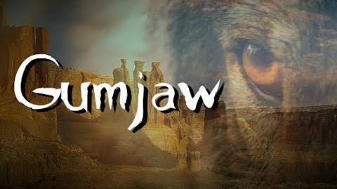 """""""Gumjaw"""""""
