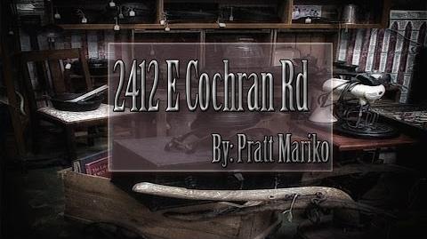"""2412 E Cochran Rd"" By Pratt Mariko (Creepypasta)"