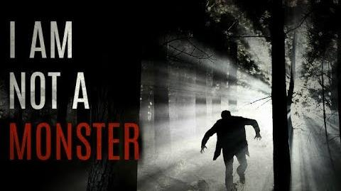 """I Am Not A Monster"" (Creepypasta)"