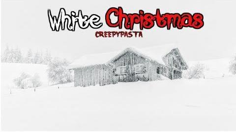 """White Christmas"" Creepypasta Wikia - Creepy Story"