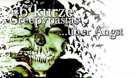 6 kurze Creepypastas über Angst - German CREEPYPASTA Compilation (Grusel, Horror, Hörbuch) DEUTSCH