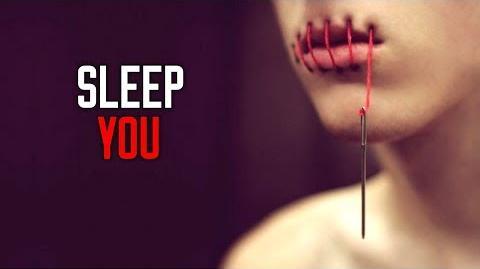 """""""Sleep You"""" Creepypasta"""