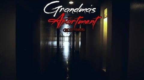 """""""Grandma's Apartment"""" Creepypasta Wikia Creepy Story"""