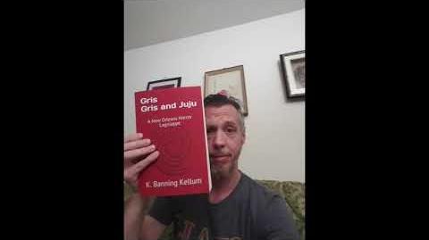K. Banning Kellum Presents Gris Gris and Juju - My Official Publication