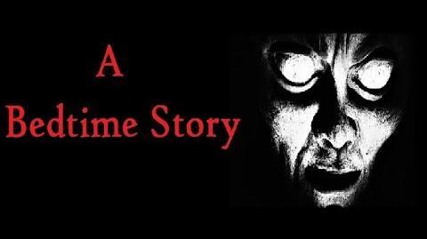 """A Bedtime Story"" by GreyOwl (Creepypasta)"