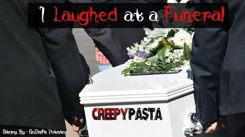 """I Laughed at a Funeral"" Creepypasta Wikia - Creepy Story"