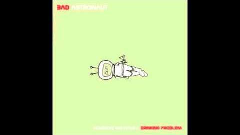Bad Astronaut - 12 - Killers and Liars