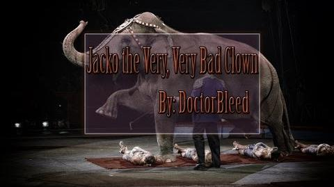 """Jacko the Very, Very Bad Clown"" By DoctorBleed (creepypasta)"