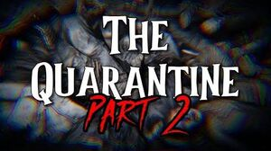 """The Quarantine"" Part 2 by EmpyrealInvective (Narrated by NaturesTemper)"