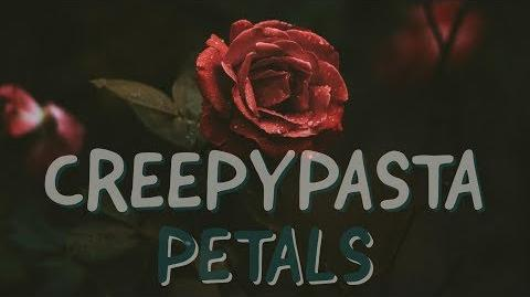 Creepypasta Reading Petals