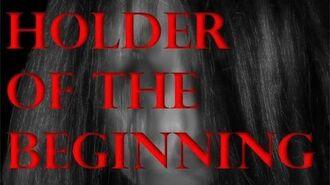 Holder of the Beginning - Holder Series - (Reboot)