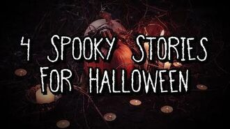 4 Spooky Stories for Halloween
